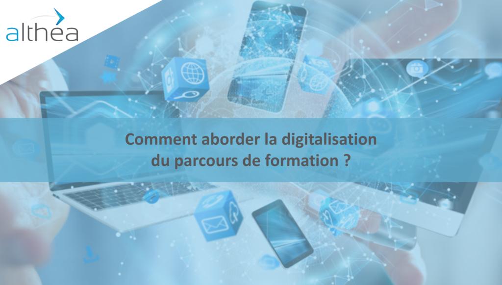 Comment aborder la digitalisation du parcours de formation ?
