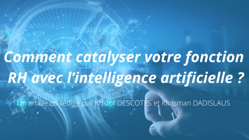 Comment catalyser votre fonction RH avec l'intelligence artificielle ?